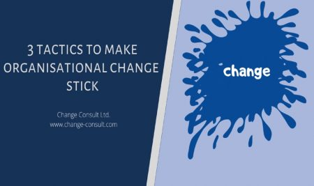 3 tactics for making organisational change stick